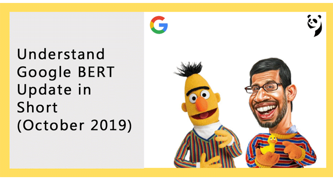 Welcome BERT: Understand Google BERT (October 2019 Update)