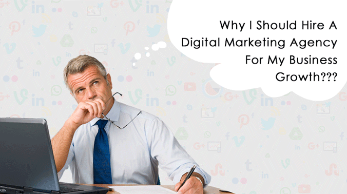 5 Reasons, Why You Should Hire A Digital Marketing Agency For Your Business Growth