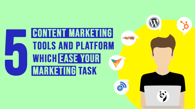 Top 5 Content Marketing Tools And Platform Which Easy Your Marketing Task
