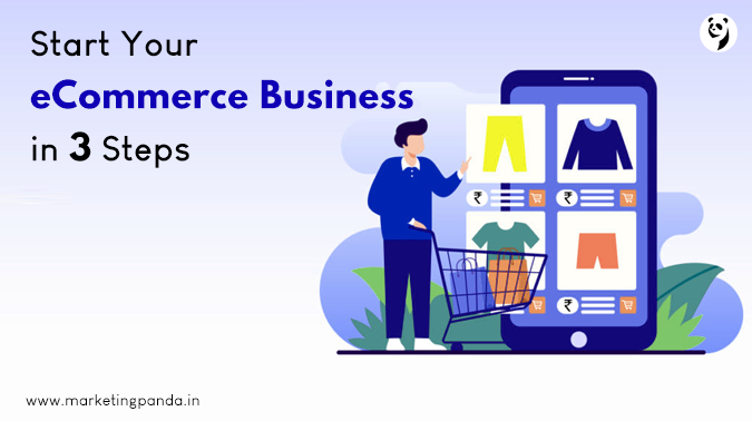 How To Start Ecommerce Business In 3 Steps?