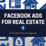 Facebook Ads For Real Estate [A Guide From An Agency]
