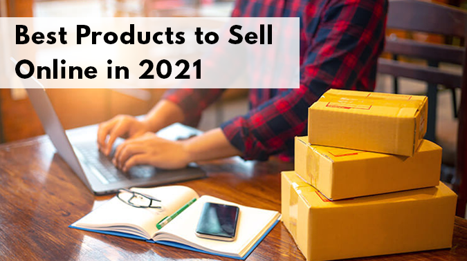Best Products To Sell Online In 2021