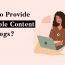 How To Provide Valuable Content For Blogs?